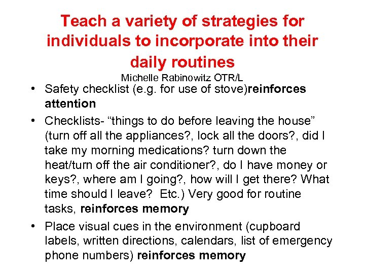 Teach a variety of strategies for individuals to incorporate into their daily routines Michelle