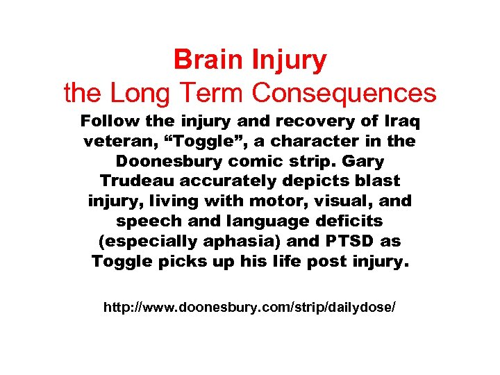 Brain Injury the Long Term Consequences Follow the injury and recovery of Iraq veteran,
