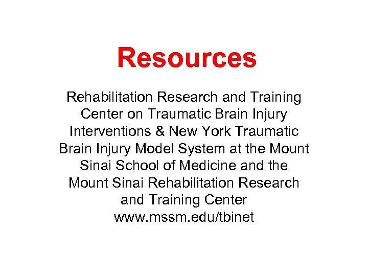 Resources Rehabilitation Research and Training Center on Traumatic Brain Injury Interventions & New York