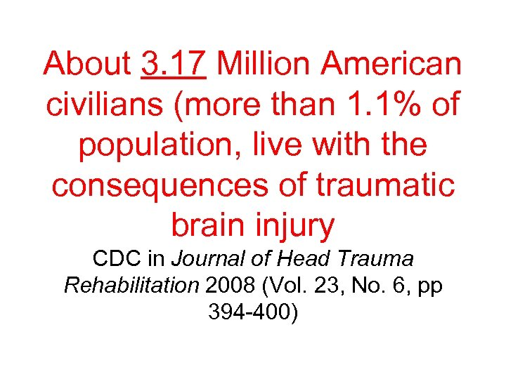About 3. 17 Million American civilians (more than 1. 1% of population, live with
