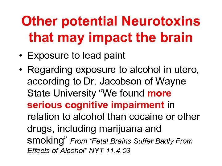 Other potential Neurotoxins that may impact the brain • Exposure to lead paint •