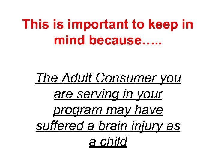 This is important to keep in mind because…. . The Adult Consumer you are
