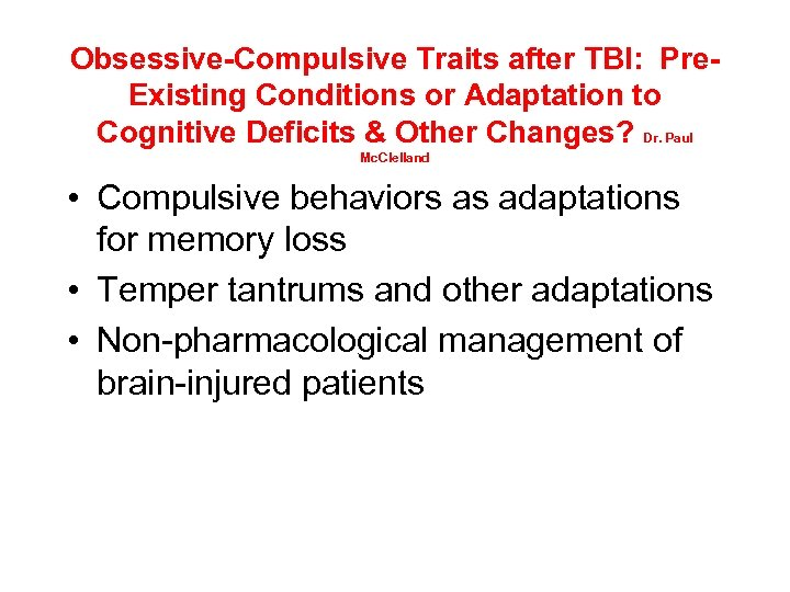 Obsessive-Compulsive Traits after TBI: Pre. Existing Conditions or Adaptation to Cognitive Deficits & Other