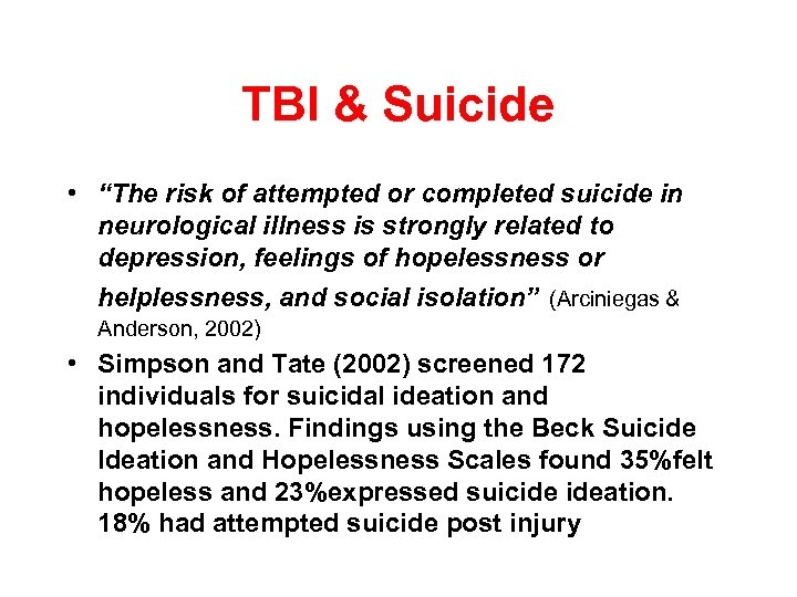 "TBI & Suicide • ""The risk of attempted or completed suicide in neurological illness"