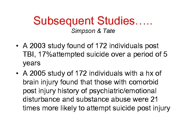 Subsequent Studies…. . Simpson & Tate • A 2003 study found of 172 individuals
