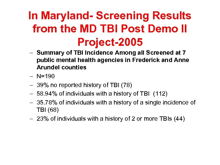 In Maryland- Screening Results from the MD TBI Post Demo II Project-2005 – Summary