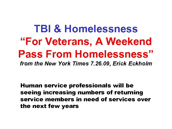 "TBI & Homelessness ""For Veterans, A Weekend Pass From Homelessness"" from the New York"
