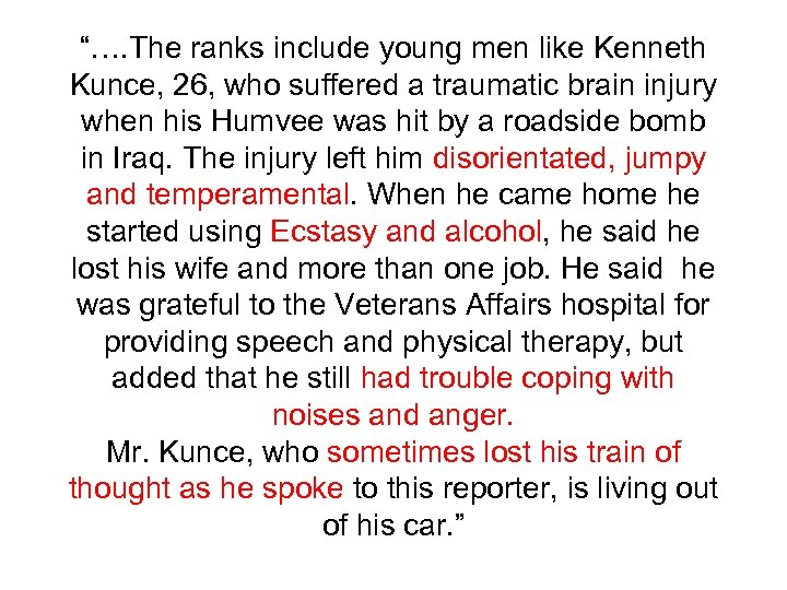 """…. The ranks include young men like Kenneth Kunce, 26, who suffered a traumatic"