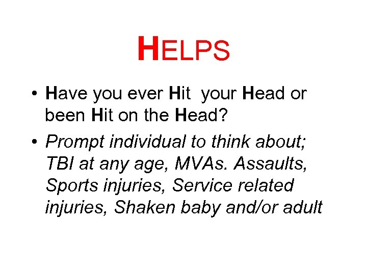 HELPS • Have you ever Hit your Head or been Hit on the Head?