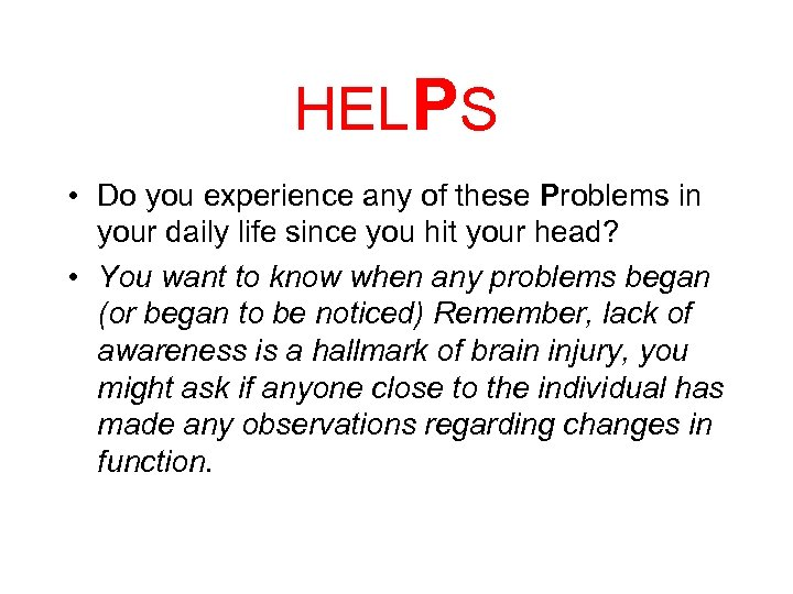 HELPS • Do you experience any of these Problems in your daily life since