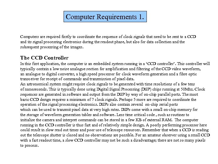 Computer Requirements 1. Computers are required firstly to coordinate the sequence of clock signals