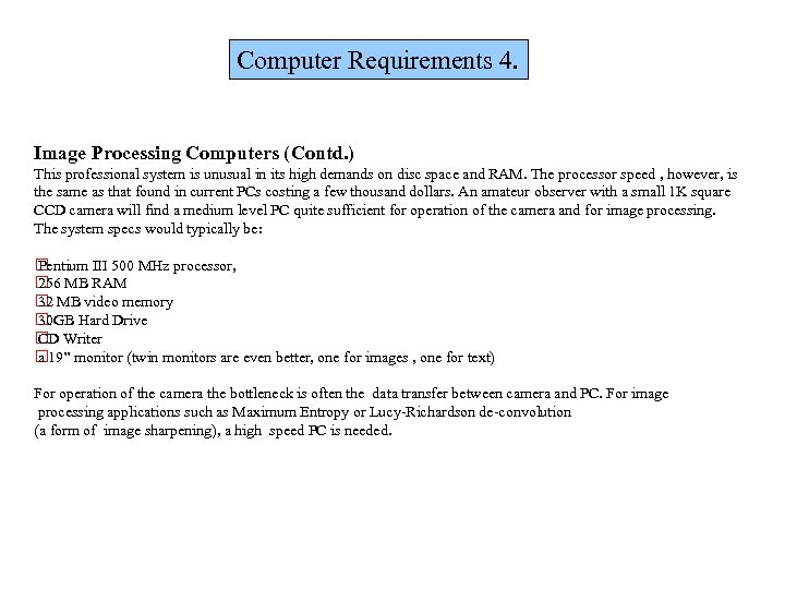 Computer Requirements 4. Image Processing Computers (Contd. ) This professional system is unusual in
