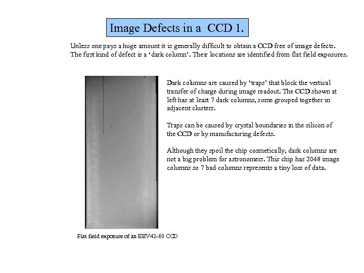 Image Defects in a CCD 1. Unless one pays a huge amount it is