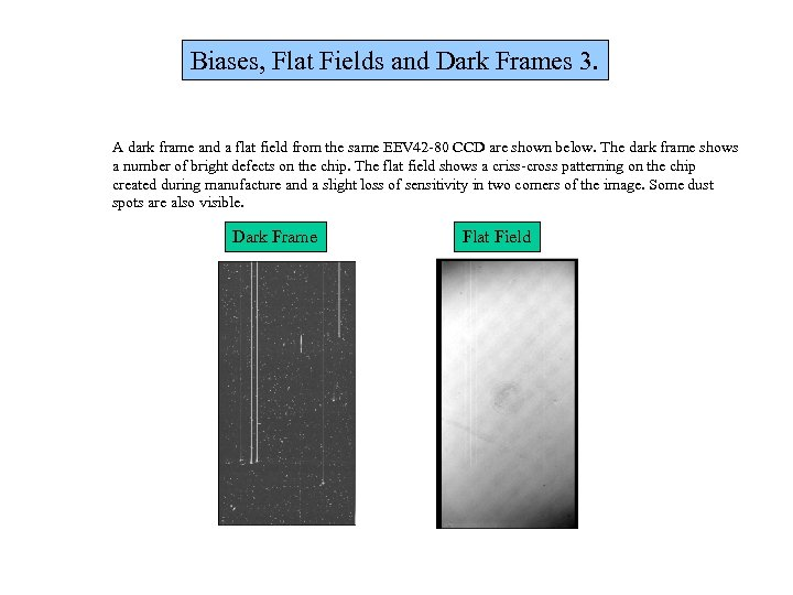 Biases, Flat Fields and Dark Frames 3. A dark frame and a flat field