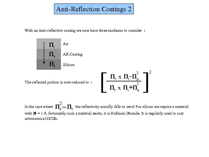 Anti-Reflection Coatings 2 With an Anti-reflective coating we now have three mediums to consider