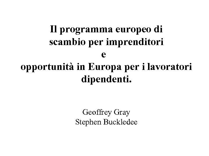 Il programma europeo di scambio per imprenditori e opportunità in Europa per i lavoratori