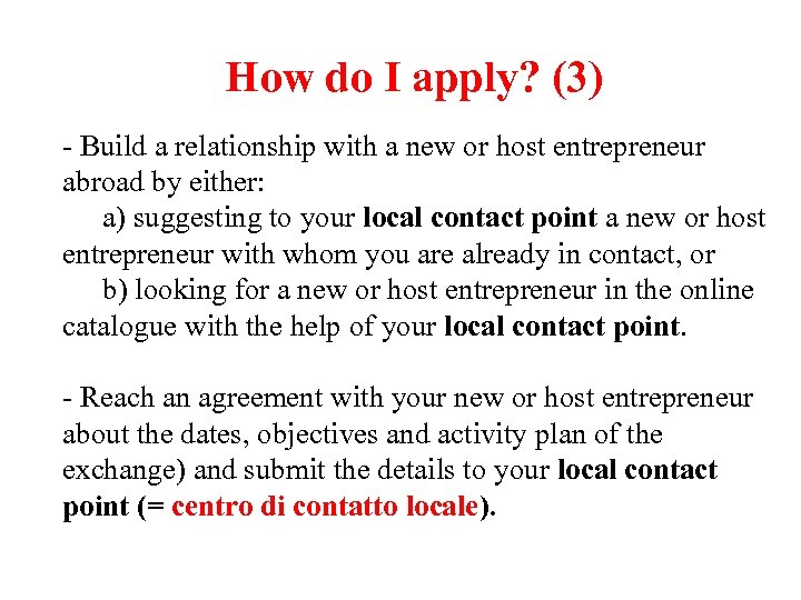 How do I apply? (3) - Build a relationship with a new or host