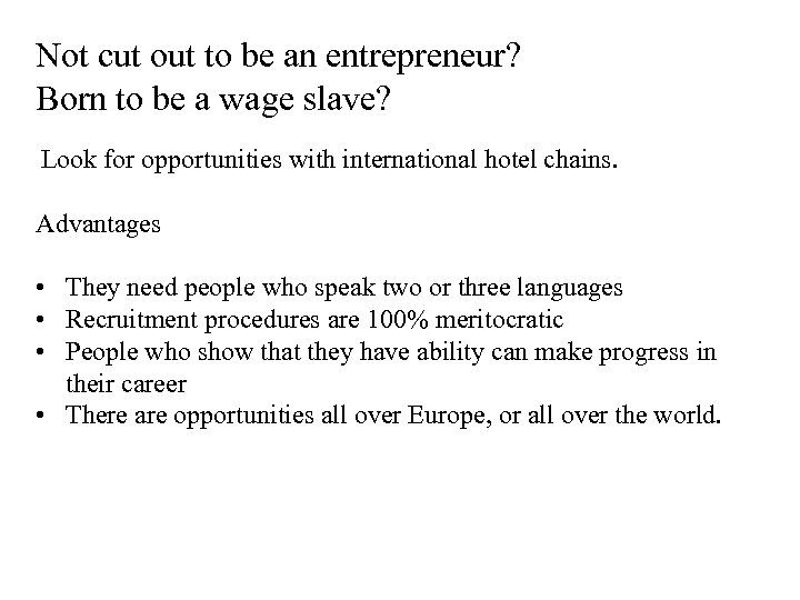 Not cut out to be an entrepreneur? Born to be a wage slave? Look
