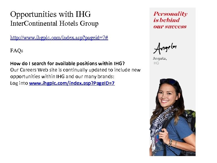 Opportunities with IHG Inter. Continental Hotels Group http: //www. ihgplc. com/index. asp? pageid=7# FAQs