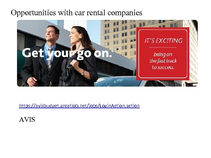 Opportunities with car rental companies https: //avisbudget. greatjob. net/jobs/Login. Action. action AVIS