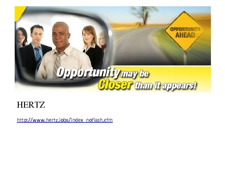 HERTZ http: //www. hertz. jobs/index_noflash. cfm