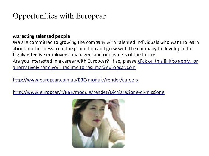 Opportunities with Europcar Attracting talented people We are committed to growing the company with