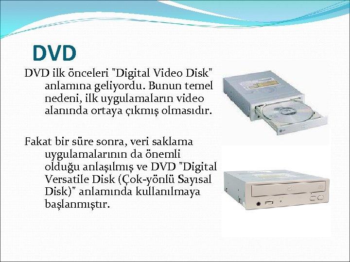 DVD ilk önceleri