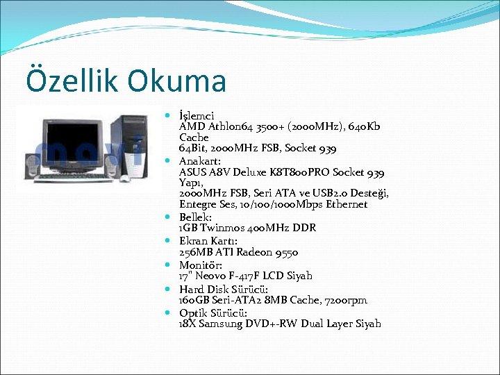 Özellik Okuma İşlemci AMD Athlon 64 3500+ (2000 MHz), 640 Kb Cache 64 Bit,