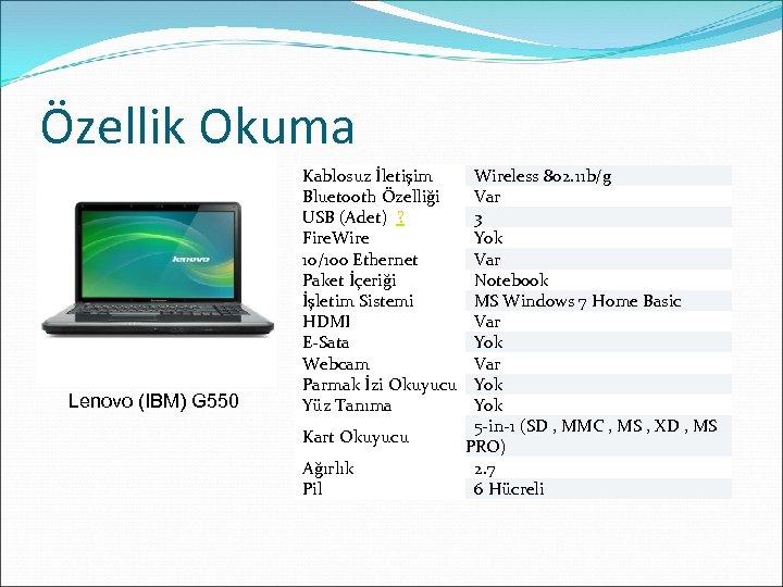 Özellik Okuma Lenovo (IBM) G 550 Kablosuz İletişim Wireless 802. 11 b/g Bluetooth Özelliği