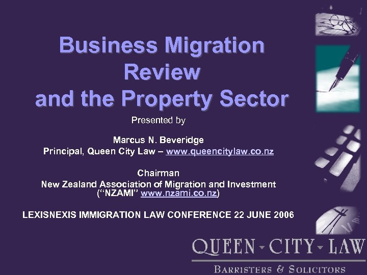 Business Migration Review and the Property Sector Presented by Marcus N. Beveridge Principal, Queen
