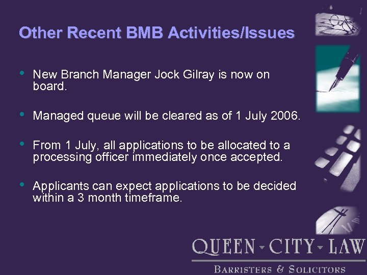 Other Recent BMB Activities/Issues • New Branch Manager Jock Gilray is now on board.