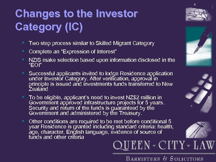 Changes to the Investor Category (IC) • • • Two step process similar to