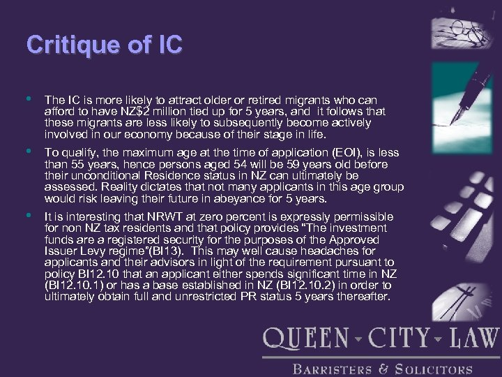 Critique of IC • The IC is more likely to attract older or retired