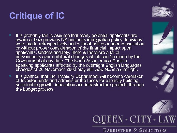 Critique of IC • It is probably fair to assume that many potential applicants