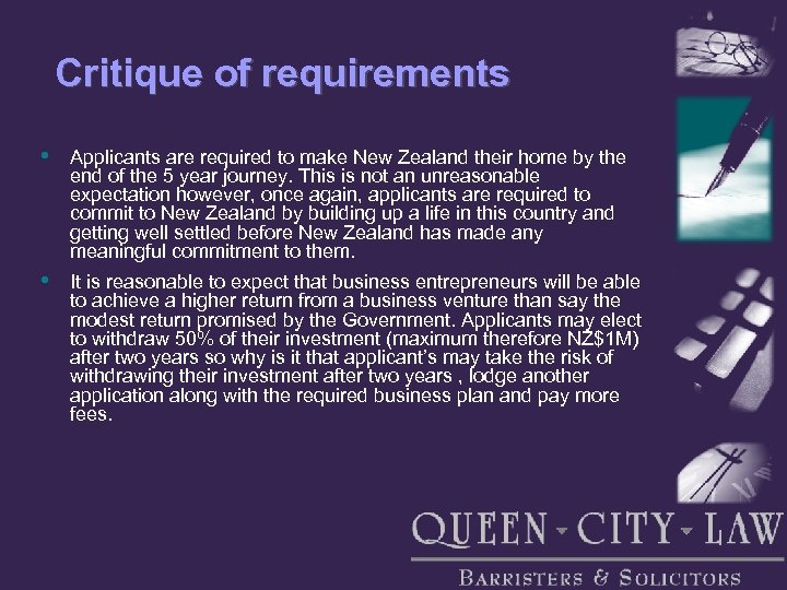 Critique of requirements • Applicants are required to make New Zealand their home by