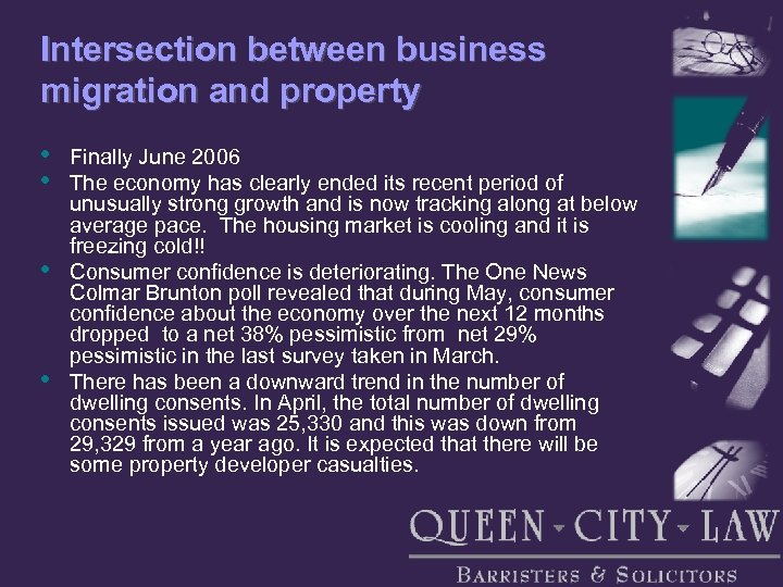 Intersection between business migration and property • • Finally June 2006 The economy has