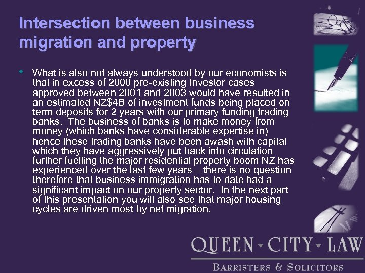 Intersection between business migration and property • What is also not always understood by
