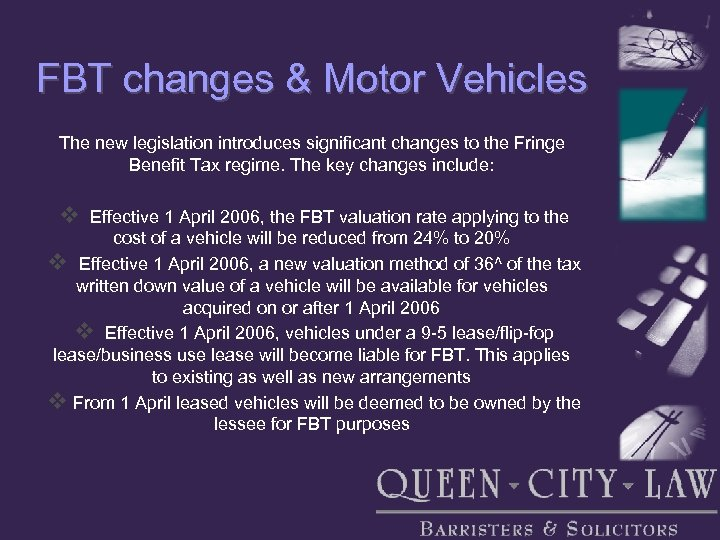 FBT changes & Motor Vehicles The new legislation introduces significant changes to the Fringe