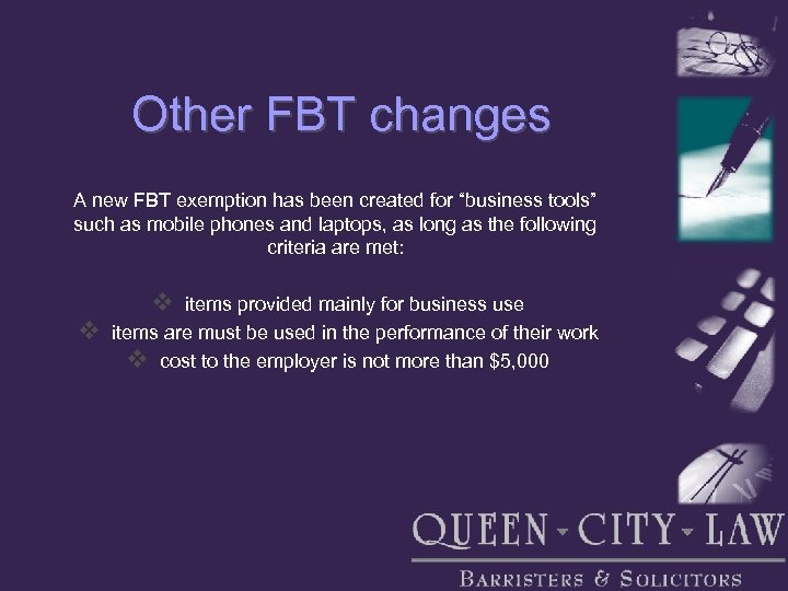 """Other FBT changes A new FBT exemption has been created for """"business tools"""" such"""