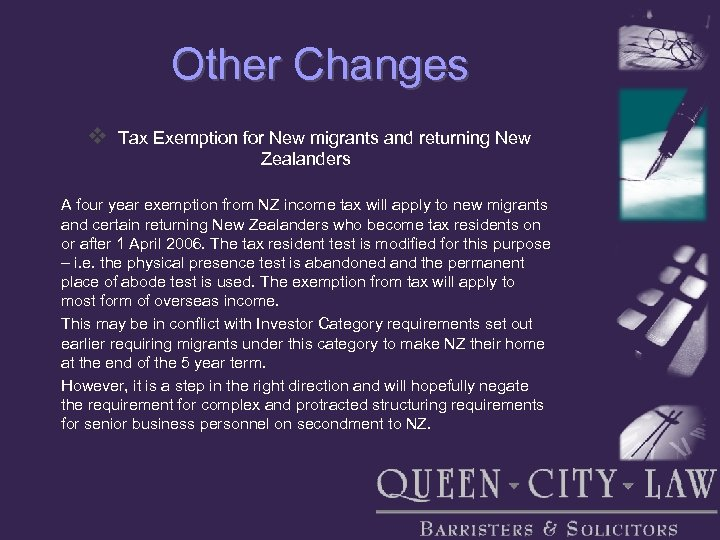 Other Changes v Tax Exemption for New migrants and returning New Zealanders A four