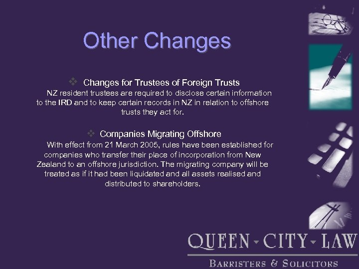 Other Changes v Changes for Trustees of Foreign Trusts NZ resident trustees are required