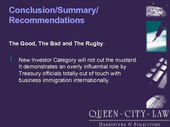Conclusion/Summary/ Recommendations The Good, The Bad and The Rugby: 1. New Investor Category will