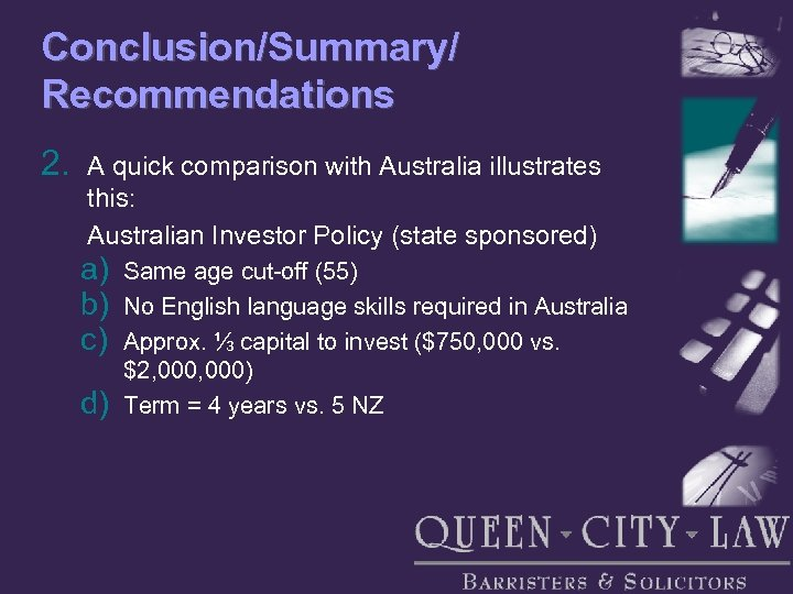 Conclusion/Summary/ Recommendations 2. A quick comparison with Australia illustrates this: Australian Investor Policy (state