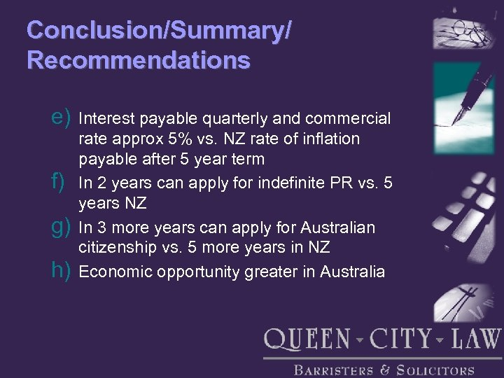 Conclusion/Summary/ Recommendations e) f) g) h) Interest payable quarterly and commercial rate approx 5%