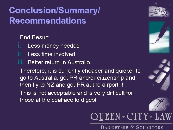 Conclusion/Summary/ Recommendations End Result: i. Less money needed ii. Less time involved iii. Better