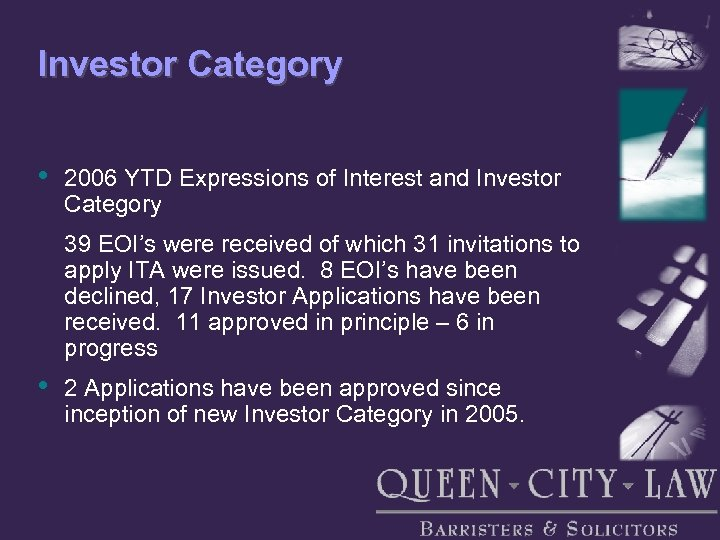 Investor Category • 2006 YTD Expressions of Interest and Investor Category 39 EOI's were