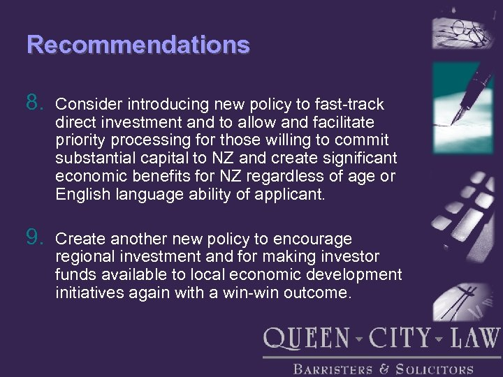 Recommendations 8. Consider introducing new policy to fast-track direct investment and to allow and