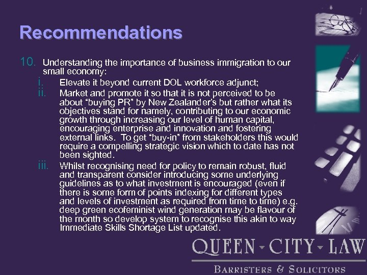 Recommendations 10. Understanding the importance of business immigration to our small economy: i. Elevate