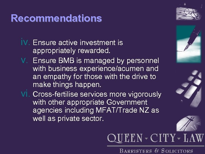 Recommendations iv. Ensure active investment is v. vi. appropriately rewarded. Ensure BMB is managed