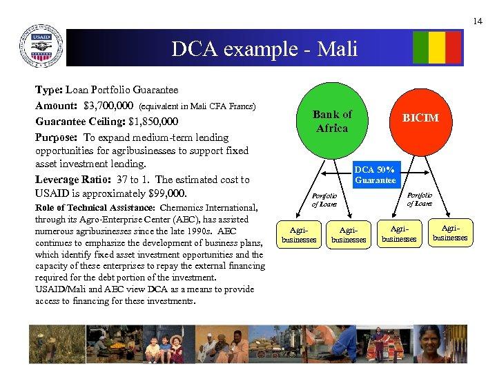 14 DCA example - Mali Type: Loan Portfolio Guarantee Amount: $3, 700, 000 (equivalent